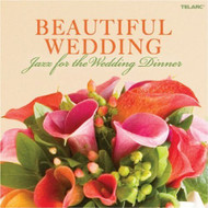 Beautiful Wedding: Jazz For The Wedding Dinner On Audio CD Album 2008 - DD628281