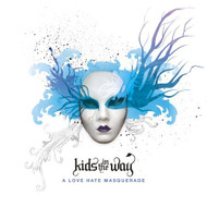 A Love Hate Masquerade By Kids In The Way On Audio CD Album 2007 - DD587440