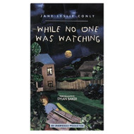 While No One Was Watching By Jane Leslie Conly Dylan Baker Reader On - DD645942
