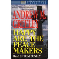 Happy Are The Peace Makers By Andrew M Greeley Tom Bosley Reader On - D649891