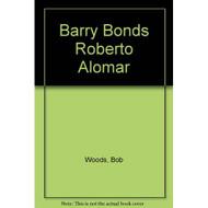 Barry Bonds Roberto Alomar By Bob Woods Book Paperback - D657938