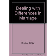 Dealing With Differences In Marriage By Brent A Barlow On Audio - D658205