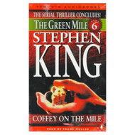 Green Mile Audio 6: Coffey On The Mile: The Green Mile Part 6 Vol 6 By - E659765