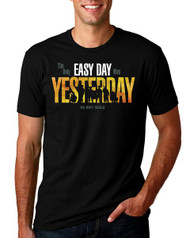 Men's Only Easy Day Was Yesterday (Black)