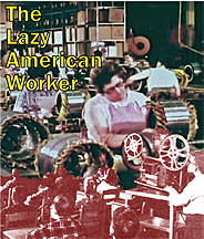 Lazy American Worker DVD