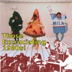 Those Excruciating 1980s! on DVD