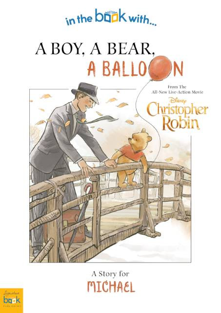 Christopher Robin: a Boy, a Bear, a Balloon - Personalized Children's Story