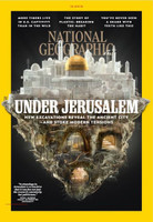 National Geographic - December 2019 - Jerusalem - New Excavations Reveal The Ancient City