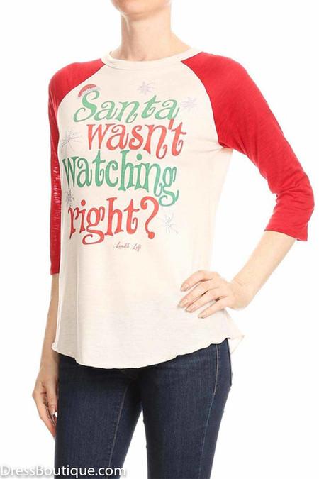 """Santa Wasn't Watching"" Graphic T-Shirt"
