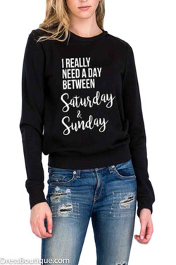 """I really need a day..."" Black Graphic Sweatshirt"