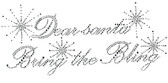 Ovrs2358 - Dear Santa Bring the Bling