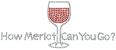 Ovrs1692 - How Merlot Can You Go? with Wine Glass - ON SALE!