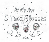 Ovrs2794 - At My Age I Need Glasses w/ Wine