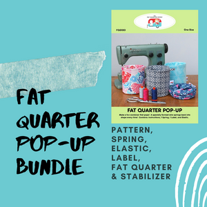 Fat Quarter Pop Up Bundle Includes Pattern, Spring, Elastic, Label, one Fat Quarter and Stabilizer.