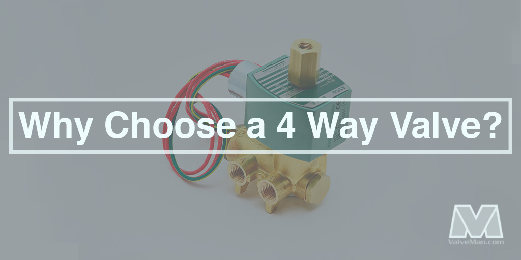 Why-Choose-a-4-Way-Valve
