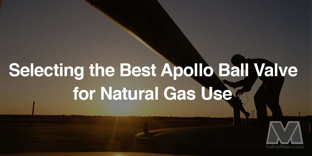 Apollo Ball Valve for Natural Gas Use