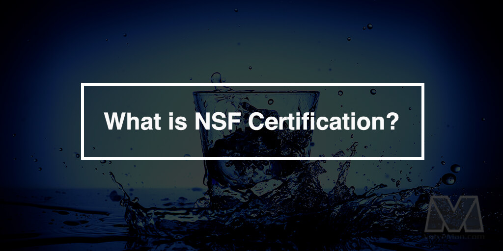 What is NSF Certification? - ValveMan com