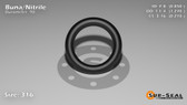 O-Ring, Black BUNA/NBR Nitrile Size: 316, Durometer: 90 Nominal Dimensions: Inner Diameter: 17/20(0.85) Inches (2.159Cm), Outer Diameter: 1 10/37(1.27) Inches (3.2258Cm), Cross Section: 17/81(0.21) Inches (5.33mm) Part Number: OR90BLKBUN316