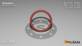 O-Ring, Orange Vinyl Methyl Silicone Size: 119, Durometer: 70 Nominal Dimensions: Inner Diameter: 73/79(0.924) Inches (2.34696Cm), Outer Diameter: 1 10/77(1.13) Inches (2.8702Cm), Cross Section: 7/68(0.103) Inches (2.62mm) Part Number: ORSIL119