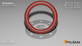 O-Ring, Orange Vinyl Methyl Silicone Size: 322, Durometer: 70 Nominal Dimensions: Inner Diameter: 1 9/40(1.225) Inches (3.1115Cm), Outer Diameter: 1 20/31(1.645) Inches (4.1783Cm), Cross Section: 17/81(0.21) Inches (5.33mm) Part Number: ORSIL322