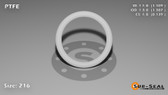 O-Ring, White PTFE/PTFE/TFE Size: 216, Durometer: 75 Nominal Dimensions: Inner Diameter: 1 6/55(1.109) Inches (2.81686Cm), Outer Diameter: 1 12/31(1.387) Inches (3.52298Cm), Cross Section: 5/36(0.139) Inches (3.53mm) Part Number: ORTFE216