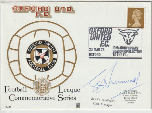 original first day cover to celebrate Oxford United, issued in March 1973.  The cover has been signed by former Oxford Manager Gerry Summers