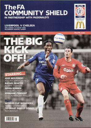 original Official 2006 FA Charity Shield programme. The game, Liverpool V Chelsea was played on 13th August 2006 at the Millennium Stadium, Cardiff.