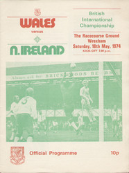 original Official programme for the international match Wales V Northern Ireland played on 18 May 1974 at the Racecourse Ground, Wrexham.