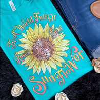 Be A Sunflower Tee - Teal