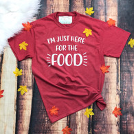 Here For the Food Thanksgiving Shirt