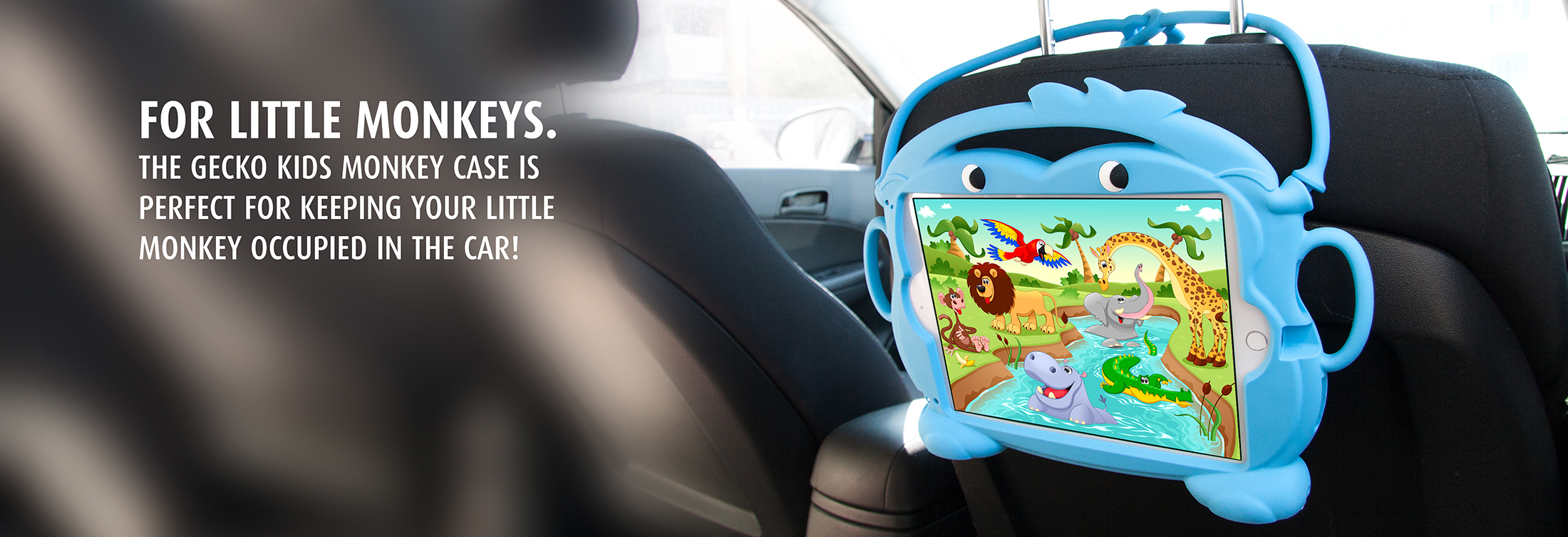 For little monkeys. The Gecko Kids Monkey Case is perfect for keeping your little monkey occupied in the car!