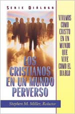 Los Cristianos En Un Mundo Perverso [Christians in a Perverse World]