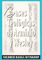 Bases teológicas de Arminio y Wesley