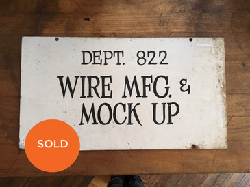 "Hand-lettered Factory Sign, ""Wire Mfg & Mock up"""