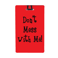 "Jetset Luggage Tag - ""Don't Mess With Me"""