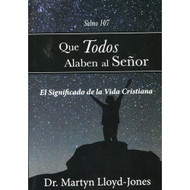 Que Todos Alaben al Señor | Let Everybody Praise the Lord por Martyn Lloyd-Jones