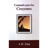 Consuelo Para los Creyentes | Comfort for Christians por A. W. Pink