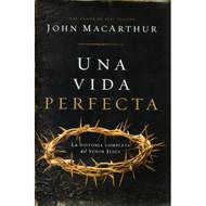 Una Vida Perfecta | One Perfect Life por John F. MacArthur