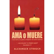 Ama o Muere | Love or Die por Alexander Strauch