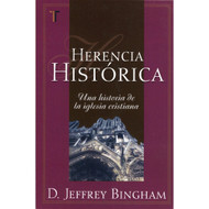 Herencia Histórica | Pocket History of the Church por D. Jeffrey Bingham