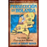 Persecución En Holanda: La Vida de Corrie Ten Boom | Corrie Ten Boom: Keeper of the Angel's Den por  Janet & Geoff Benge