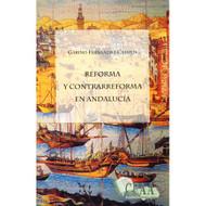 Reforma Y Contrarreforma en Andalucía por Gabino Fernández Campos