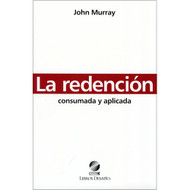 La redención: Consumada & Aplicada | Redemption: Accomplished & Applied por John Murray