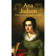 Ana Hudson: Una Vida de Abnegación | Ann Judson - A Life of Self-denial