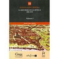 La Reforma en la Sevilla del Siglo XVI (Vol. 2) por Tomás López Muñoz