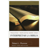 Preguntas & Respuestas sobre Cómo Interpretar la Biblia | Questions About Interpreting the Bible por Robert L. Plumer