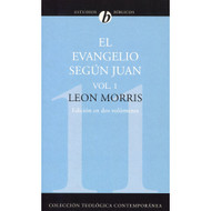 El Evangelio Según Juan (Vol. 1) / The Gospel According to John por Leon Morris