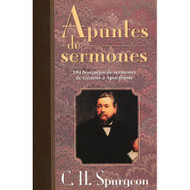 Apuntes de Sermones / Spurgeon's Sermon Notes por C.H. Spurgeon