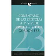 Comentario de las Epístolas a 1 & 2 de Timoteo & Tito / New International Biblical Commentary 1 & 2 Timothy & titus por Gordon Fee