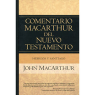 Hebreos & Santiago - Comentario MacArthur del Nuevo Testamento | The  MacArthur New Testament Commentary: Hebrews & James